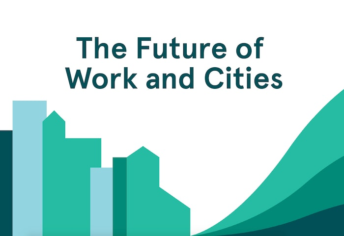 The Future of Work & Cities